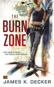 The Burn Zone by James Decker