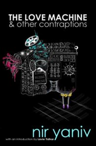 The Love Machine and Other Contraptions by Nir Yaniv