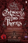 Between Two Thorns by Emma Newman