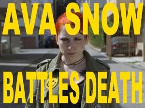 Ava Snow Battles Death is a web series featuring a kickass female lead.