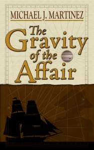 The Gravity of the Affair by Michael J. Martinez