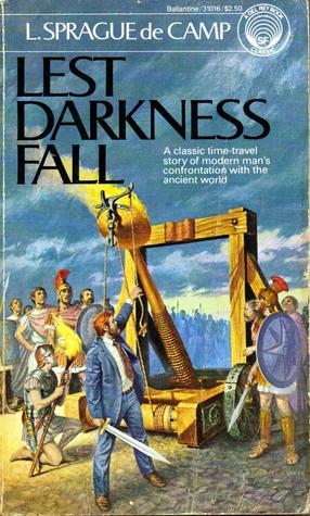 Lest Darkness Fall by L Sprague de Camp