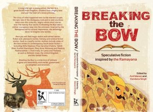 Breaking the Bow -- Speculative Fiction inspired by the Ramayana