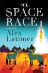 The Space Race by Alex Latimer