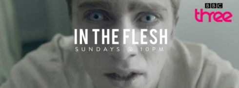 In the Flesh (BBC3)