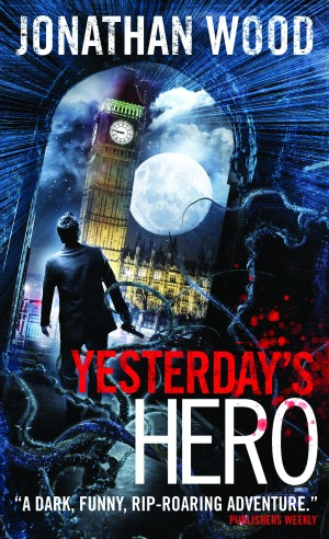Yesterday's Hero by Jonathan Wood
