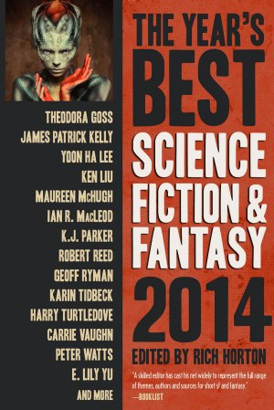 The Year's Best Science Fiction and Fantasy 2014 edited by Rich Horton