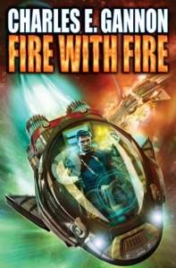 Fire with Fire by Charles Gannon