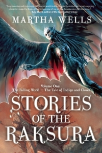 Stories of the Raksura Vol 1 by Martha Wells