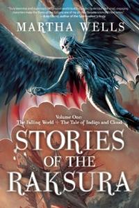 Stories of the Raksura Vol 1 by Martha Wells