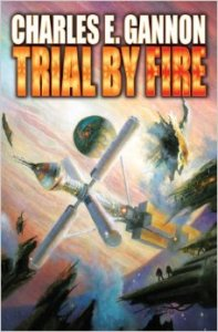 Trial by Fire by Charles Gannon