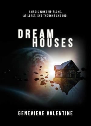 Dream Houses by Genevieve Valentine