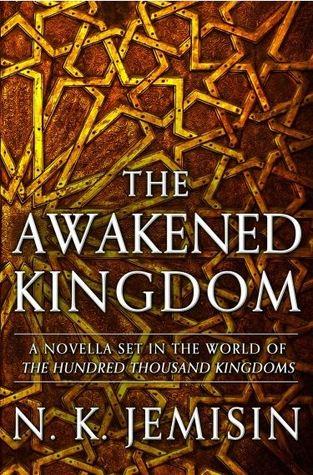 The Awakened Kingdom by N K Jemisin