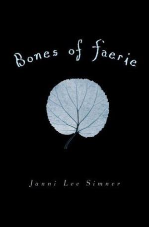 Bones of Faerie by Janni Lee Simner