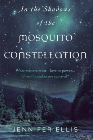 In the Shadows of the Mosquito Constellation by Jennifer Ellis