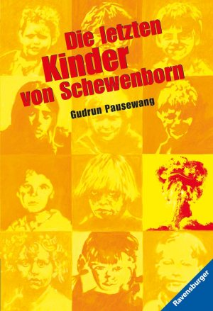The Last Children of Schewenborn by Gudrun Pausewang