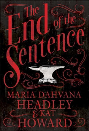 The_End_of_the_Sentence_by_Maria_Dahvana_Headley_and_Kat_Howard