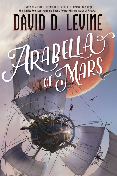 Arabella of Mars by David D Levine