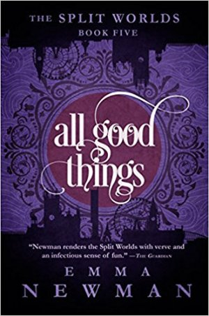 Cover: All Good Things, by Emma Newman