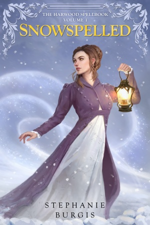 Cover: Snowspelled, The Harwood Spellbook Volume I, by Stephanie Burgis